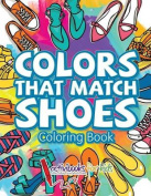 Colors That Match Shoes Coloring Book