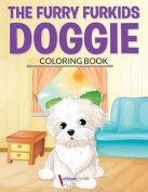 The Furry Furkids Doggie Coloring Book