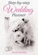Step-By-Step Wedding Planner