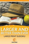 The Larger and .  Ever Large Print Sudoku