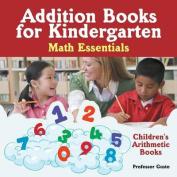 Addition Books for Kindergarten Math Essentials - Children's Arithmetic Books