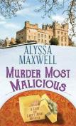 Murder Most Malicious [Large Print]