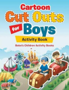 Cartoon Cut Outs for Boys Activity Book