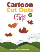 Cartoon Cut Outs for Girls Activity Book
