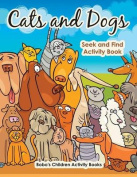 Cats and Dogs Seek and Find Activity Book