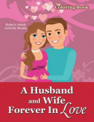 A Husband and Wife Forever in Love Coloring Book