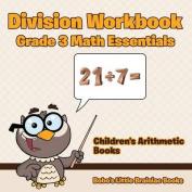 Division Workbook Grade 3 Math Essentials - Children's Arithmetic Books