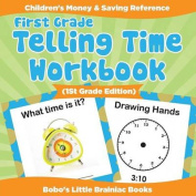 First Grade - Telling Time Workbook (1st Grade Edition)
