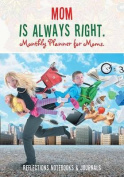 Mom Is Always Right. Monthly Planner for Moms
