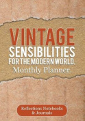 Vintage Sensibilities for the Modern World, Monthly Planner