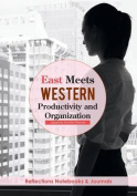 East Meets Western Productivity and Organization