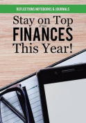 Stay on Top of Your Finances This Year!