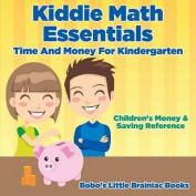 Kiddie Math Essentials - Time and Money for Kindergarten