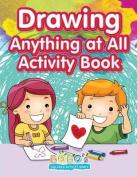 Drawing Anything at All Activity Book
