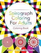 Spirograph Coloring for Adults Coloring Book