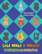 Let's Make a Match! Matching Memory Activity Book