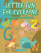 Letter Fun for Everyone Matching Game Activity Book