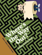 Where's the Way Out? a Maze Activity Book