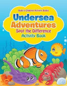 Undersea Adventures Spot the Difference Activity Book