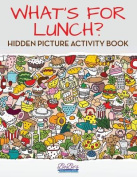 What's for Lunch? Hidden Picture Activity Book