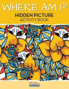 Where Am I? Hidden Picture Activity Book