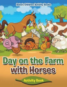 Day on the Farm with Horses Activity Book