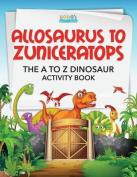 Allosaurus to Zuniceratops