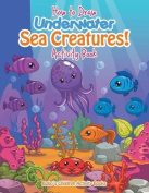 How to Draw Underwater Sea Creatures! Activity Book