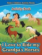 I Love to Ride My Grandpa's Horses Activity Book
