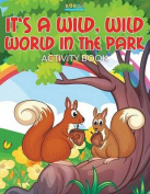 It's a Wild, Wild World in the Park Activity Book