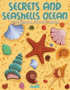 Secrets and Seashells Ocean Coloring & Activity Book