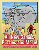 All New Games, Puzzles and More! Super Mega Fun Kids Activity Book