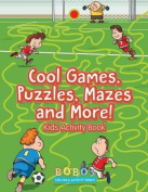 Cool Games, Puzzles, Mazes and More! Kids Activity Book