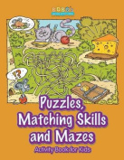 Puzzles, Matching Skills and Mazes Activity Book for Kids