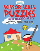 Scissor Skills, Puzzles and Tracing Skills Activity Book for Kids