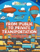 From Public to Private Transportation Coloring Book