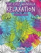 The Easy Mandala Relaxation Coloring Book