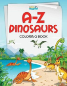 A-Z Dinosaurs Coloring Book