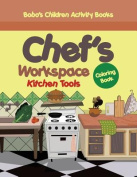 Chef's Workspace Kitchen Tools Coloring Book