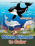 Ocean Animals to Color Coloring Book