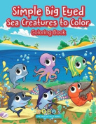 Simple Big Eyed Sea Creatures to Color Coloring Book