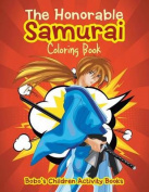 The Honorable Samurai Coloring Book