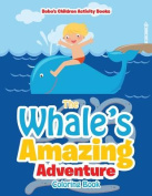 The Whale's Amazing Adventure Coloring Book