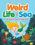 Weird Life in the Sea