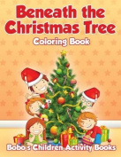 Beneath the Christmas Tree Coloring Book