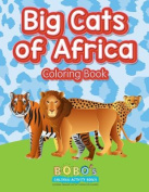Big Cats of Africa Coloring Book