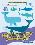 Big Fish from Deep Ocean Depths Coloring Book