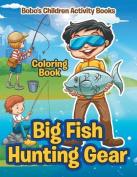 Big Hunting Gear Coloring Book