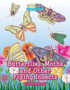 Butterflies, Moths and Other Flying Insects Coloring Book