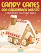 Candy Canes and Gingerbread Houses! a Christmas Coloring Book